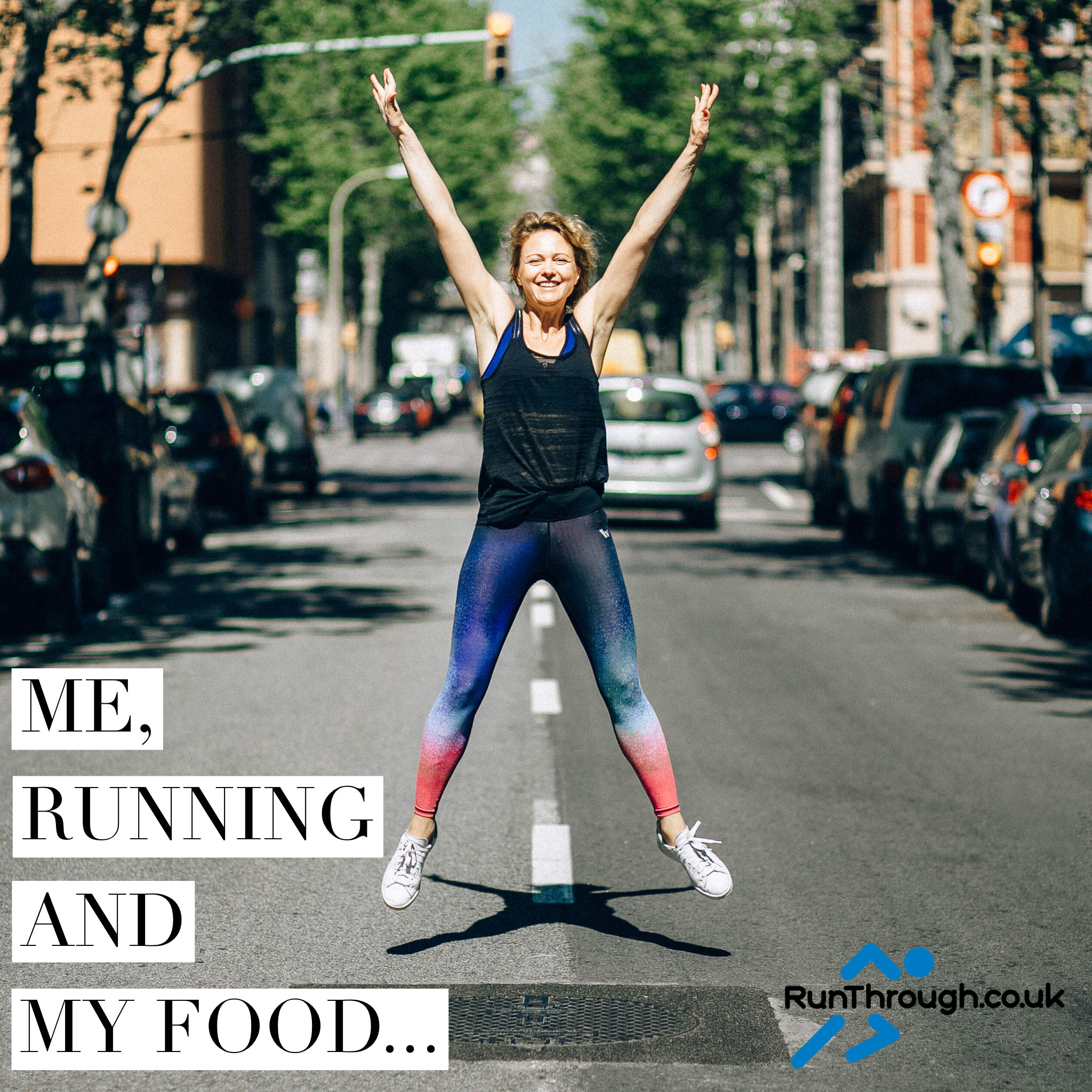 Me, running and my food…